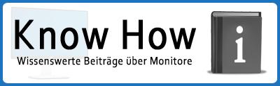 Know How - Wissenswerte Beiträge über Monitore